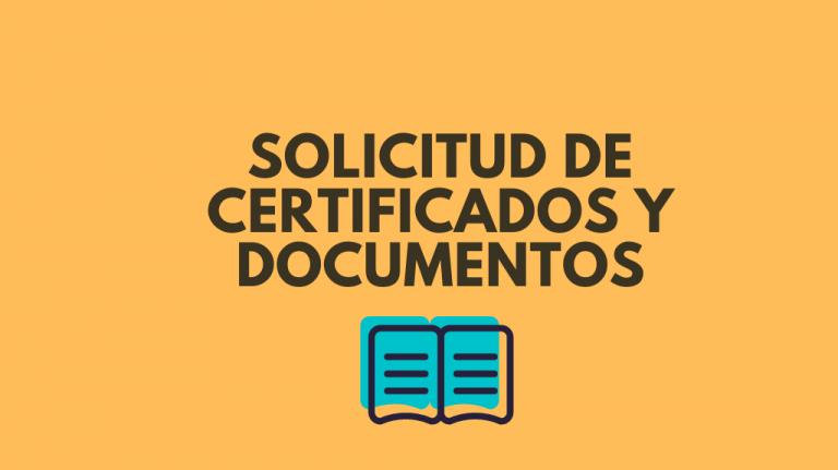 solicitud de certificados y documentos